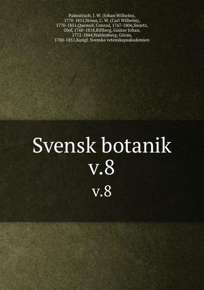 Johan Wilhelm Palmstruch Svensk botanik. v.8