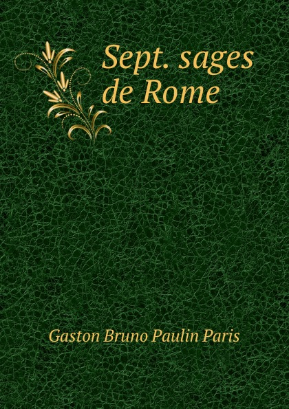 Gaston Bruno Paulin Paris Sept. sages de Rome