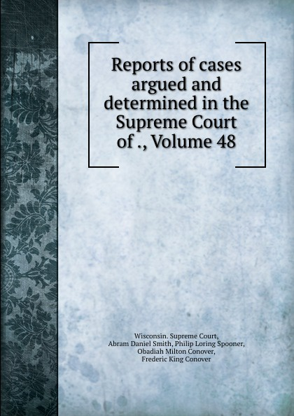 Reports of cases argued and determined in the Supreme Court of ., Volume 48