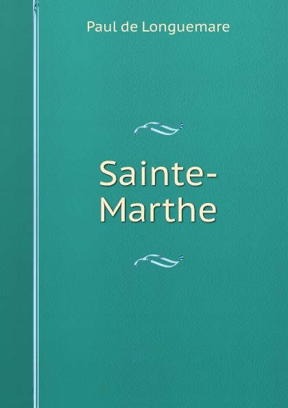 Paul de Longuemare Sainte-Marthe цена и фото