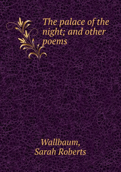 The palace of the night; and other poems
