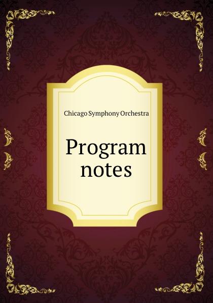 Chicago Symphony Orchestra Program notes scholarly program notes