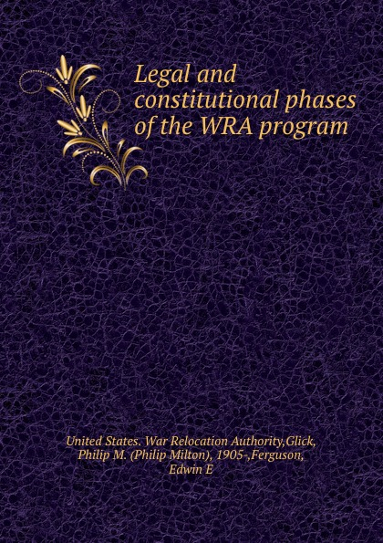 Legal and constitutional phases of the WRA program.
