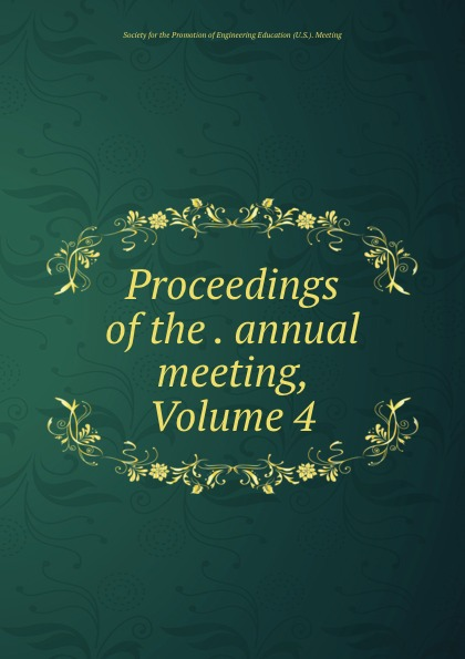 Proceedings of the . annual meeting, Volume 4