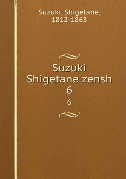 Suzuki Shigetane zensh. 6