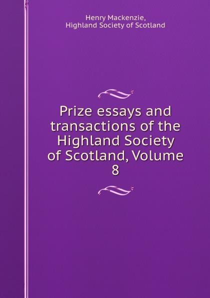 Henry Mackenzie Prize essays and transactions of the Highland Society of Scotland, Volume 8