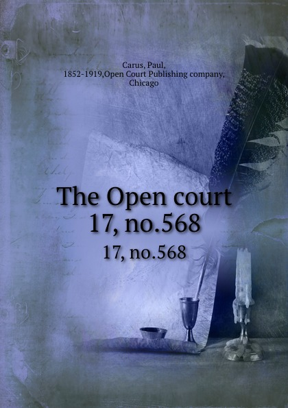 Paul Carus The Open court. 17, no.568
