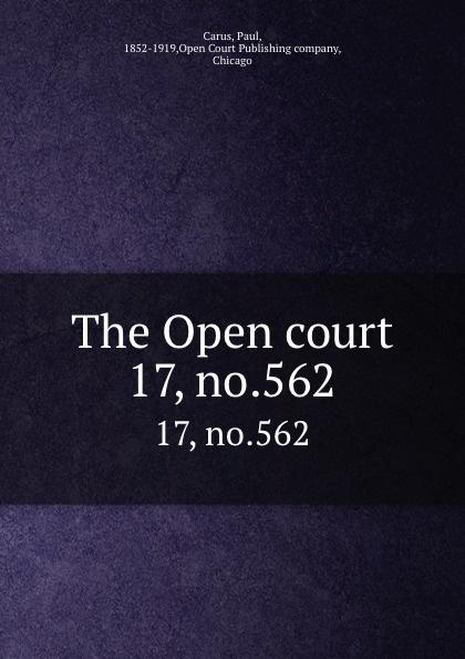 Paul Carus The Open court. 17, no.562