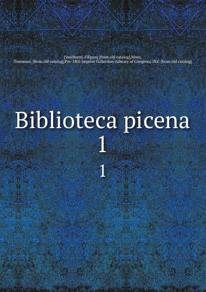все цены на Filippo Vecchietti Biblioteca picena. 1 онлайн