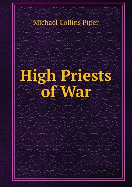 Michael Collins Piper High Priests of War