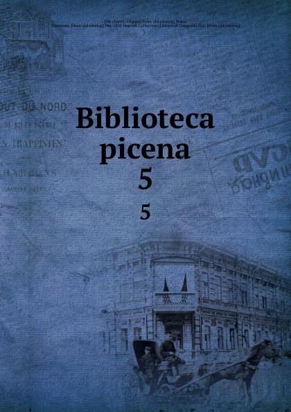 все цены на Filippo Vecchietti Biblioteca picena. 5 онлайн