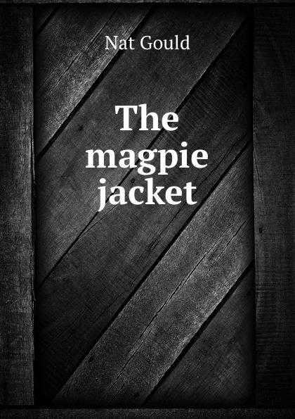 цена Nat Gould The magpie jacket онлайн в 2017 году