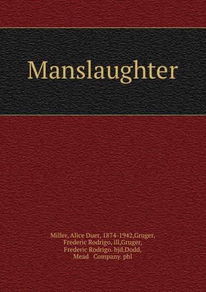 Alice Duer Miller Manslaughter