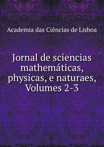 Jornal de sciencias mathematicas, physicas, e naturaes, Volumes 2-3 цены