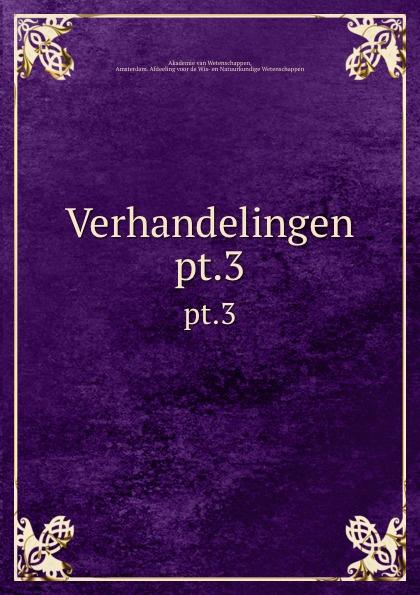 Verhandelingen. pt.3