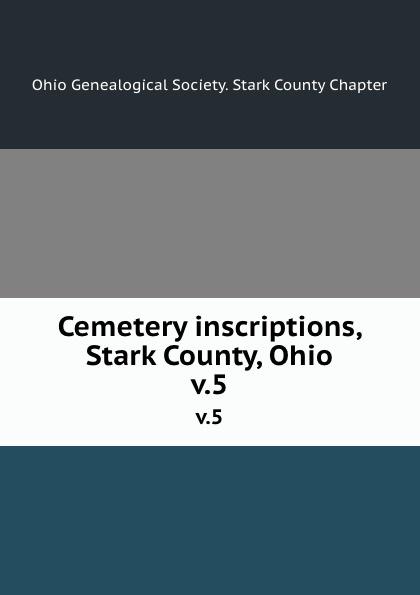 Cemetery inscriptions, Stark County, Ohio. v.5