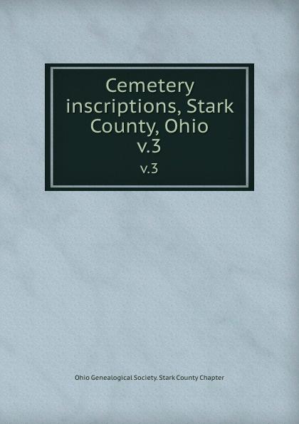 Cemetery inscriptions, Stark County, Ohio. v.3