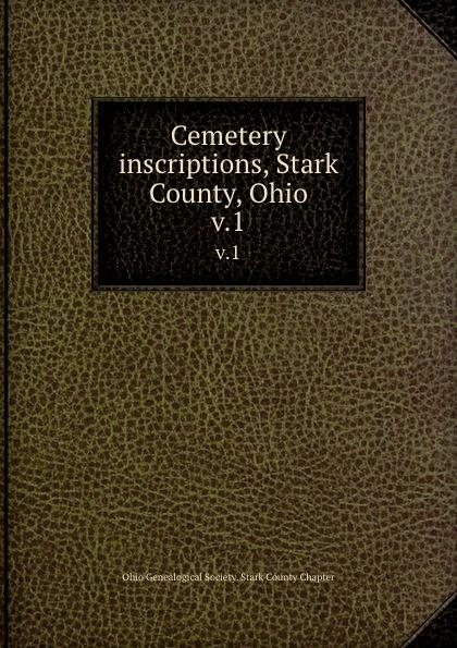 Cemetery inscriptions, Stark County, Ohio. v.1
