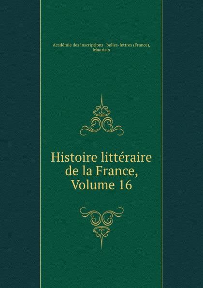Histoire litteraire de la France, Volume 16