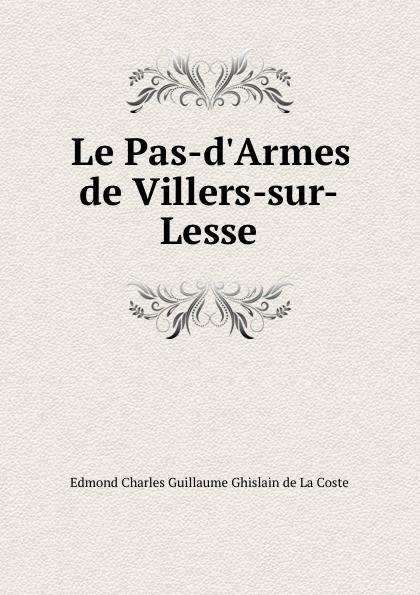 Edmond Charles Guillaume Ghislain de La Coste Le Pas-d.Armes de Villers-sur-Lesse bichot charles edmond graph partitioning