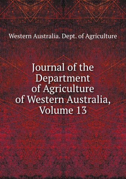 Journal of the Department of Agriculture of Western Australia, Volume 13