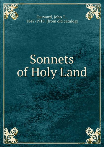 John T. Durward Sonnets of Holy Land