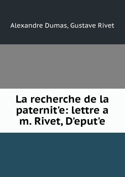 цены на Alexandre Dumas La recherche de la paternit.e: lettre a m. Rivet, D.eput.e  в интернет-магазинах