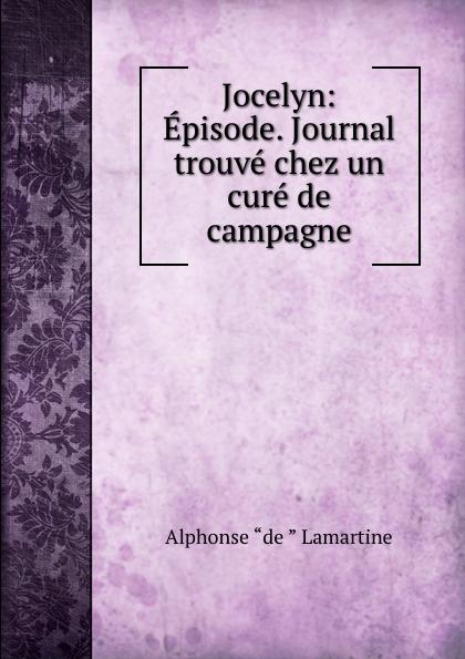 Jocelyn: Episode. Journal trouve chez un cure de campagne