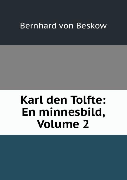 Karl den Tolfte: En minnesbild, Volume 2