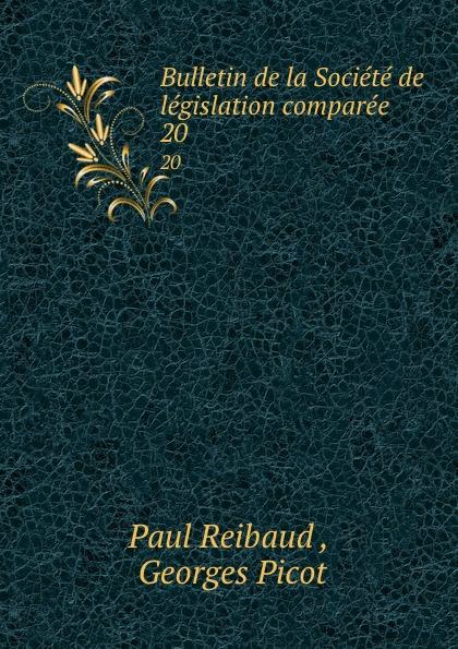 Paul Reibaud Bulletin de la Societe de legislation comparee. 20