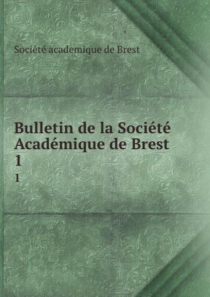 Bulletin de la Societe Academique de Brest. 1