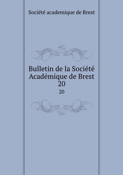 Bulletin de la Societe Academique de Brest. 20