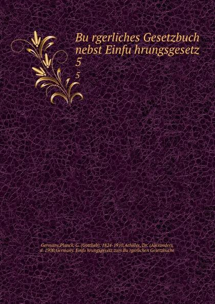 Planck Germany Burgerliches Gesetzbuch nebst Einfuhrungsgesetz. 5 österreich allgemeines burgerliches gesetzbuch abgb