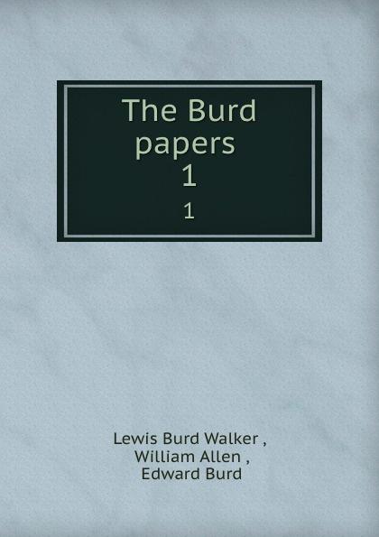 Lewis Burd Walker The Burd papers . 1 barry burd java