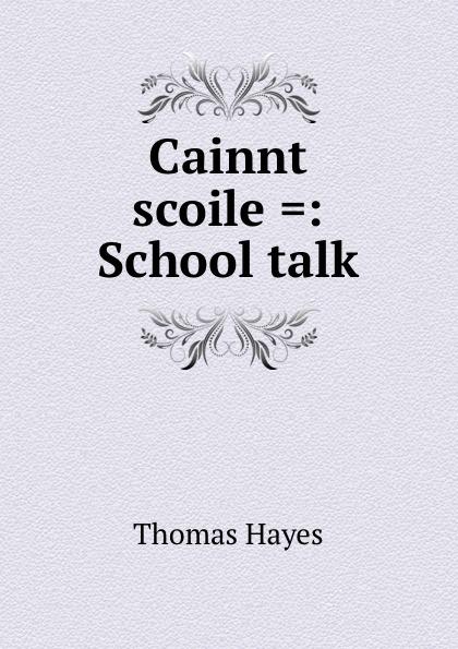 Thomas Hayes Cainnt scoile .: School talk fallon