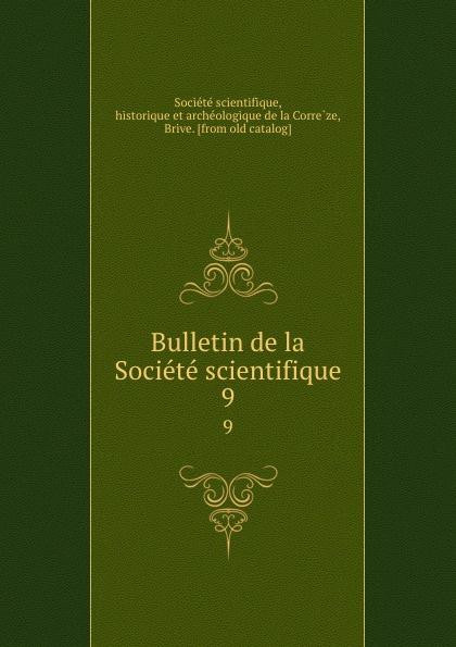 Bulletin de la Societe scientifique. 9