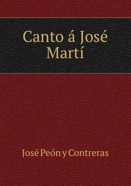лучшая цена José Peón y Contreras Canto a Jose Marti