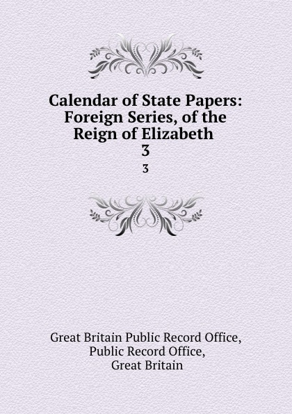 Фото - Great Britain Public Record Office Calendar of State Papers: Foreign Series, of the Reign of Elizabeth . 3 проводной и dect телефон foreign products vtech ds6671 3