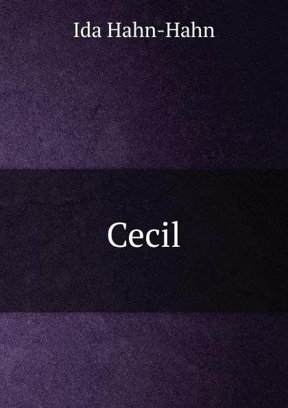 Ida Hahn-Hahn Cecil ida hahn hahn sibylle eine selbstbiographie von ida grafin hahn hahn zweiter band