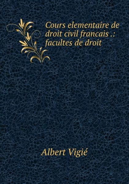 Albert Vigié Cours elementaire de droit civil francais .: facultes de droit marcel moye precis elementaire de droit public francais