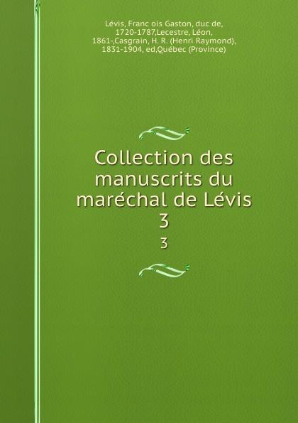 François Gaston Lévis Collection des manuscrits du marechal de Levis. 3 футболка levis