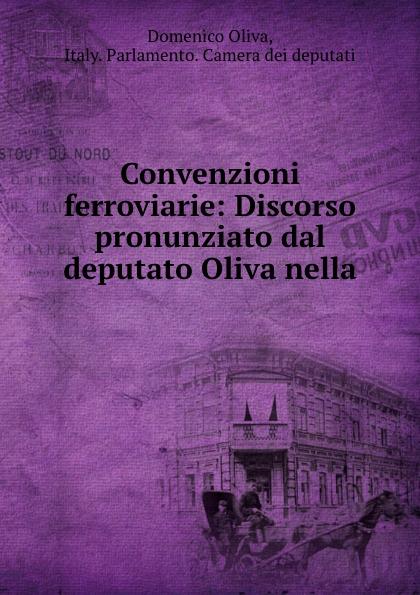 Фото - Domenico Oliva Convenzioni ferroviarie: Discorso pronunziato dal deputato Oliva nella . micro camera compact telephoto camera bag black olive