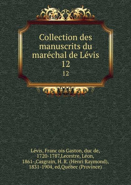 François Gaston Lévis Collection des manuscrits du marechal de Levis. 12 футболка levis
