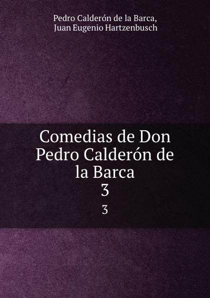 Pedro Calderón de la Barca Comedias de Don Pedro Calderon de la Barca. 3 calderon de la barca p la vida es sueno nivel 3 cd