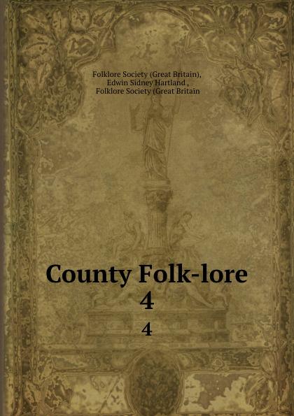 Great Britain County Folk-lore. 4