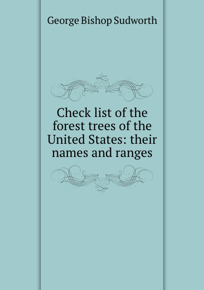 George Bishop Sudworth Check list of the forest trees of the United States: their names and ranges forest leafy trees print tapestry wall hanging art