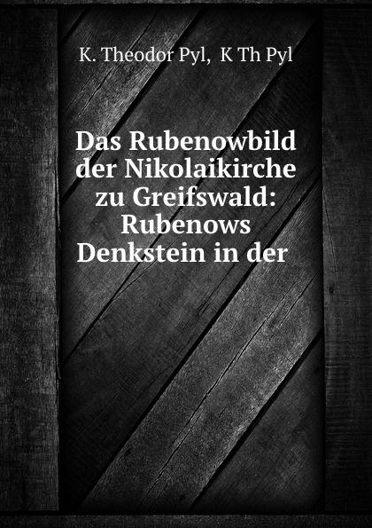 Das Rubenowbild der Nikolaikirche zu Greifswald: Rubenows Denkstein in der .
