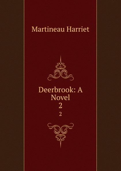 Deerbrook: A Novel. 2