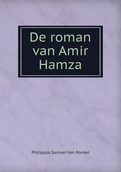 купить Philippus Samuel van Ronkel De roman van Amir Hamza по цене 841 рублей