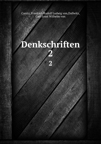 Friedrich Rudolf Ludwig von Canitz Denkschriften. 2 friedrich von canitz des freyherrn von canitz gedichte